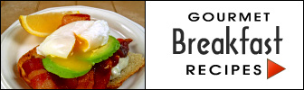 Gourmet Breakfast Recipes